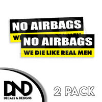 NO AIRBAGS We Die Like Real Men Decal Sticker Funny JDM Car Truck D