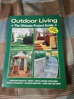 Outdoor Living : The Ultimate Project Guide, Paperback,