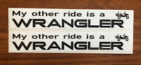 JEEP WRANGLER - MY OTHER RIDE IS A WRANGLER Decal /  Sticker