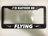 I'D RATHER BE FLYING AIRPLANE GLIDER HELICOPTER Black License Plate Frame NEW