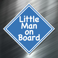 LITTLE MAN ON BOARD Safety Decal visible sticker Car Window Child Parent Baby