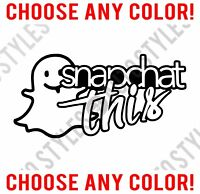 !SALE! SNAPCHAT THIS Decal Sticker Chevy Honda Dodge Window Car Truck Laptop