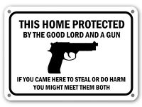 This Home Protected by The Good Lord and A Gun Sign Gun Armed Shoot Signs