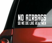 2x NO AIRBAGS so we die like real men DECAL Stickers for jdm stance drift 4x4