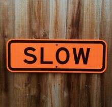 Old slow road street sign man cave
