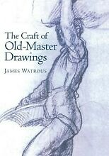 Craft of old master drawings by