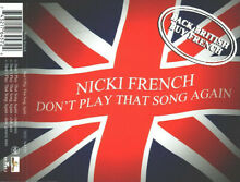 Nicki french don t play that song