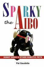 Sparky the aibo robot dogs other