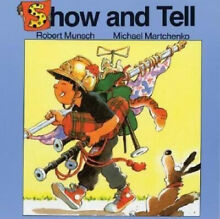Show and tell munsch for kids s by