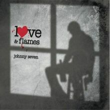 Johnny seven love flames new cd