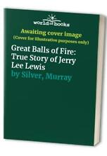Great balls of fire true story of