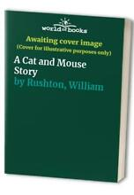 A cat and mouse story by rushton