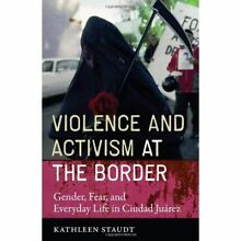 Violence and activism at the border