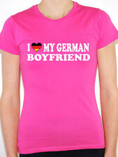 I Love My German Boyfriend - Womens Novelty T-Shirt - Various Sizes