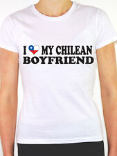 I LOVE MY CHILEAN BOYFRIEND Chile / South America / Fun Themed Womens T-Shirt