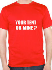 YOUR TENT OR MINE? - Camping / Festivals / Novelty / Fun Themed Mens T-Shirt