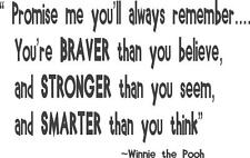 "Winne the Pooh Vinyl Wall Decal | Braver Stronger Smarter  22""x14"" [Quote 23]"