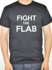 FIGHT THE FLAB - Exercise / Fitness / Training / Humorous Themed Mens T-Shirt