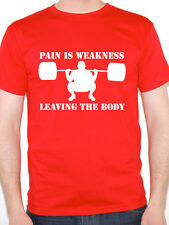 PAIN IS WEAKNESS - Sports / Training / Fitness / Novelty Themed Mens T-Shirt