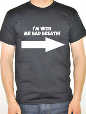 I'M WITH MR BAD BREATH - Halitosis / Smell / Mouth / Joke Themed Mens T-Shirt