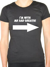 I'M WITH MR BAD BREATH - Halitosis / Smell / Mouth / Joke Themed Women's T-Shirt