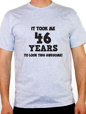 IT TOOK ME 46 YEARS - Forty Six / 46th Birthday Gift / Fun Themed Mens T-Shirt