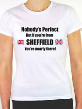 NOBODY'S PERFECT BUT IF YOU'RE FROM SHEFFIELD - Yorkshire Themed Women's T-Shirt