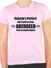 NOBODY'S PERFECT BUT IF YOU'RE FROM ABERDEEN - Scotland Themed Women's T-Shirt