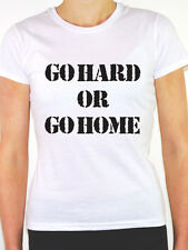 GO HARD OR GO HOME - Fitness / Exercise / Fun / Novelty Themed Women's T-Shirt