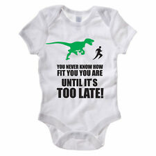 YOU NEVER KNOW HOW FIT YOU ARE UNTIL IT'S TOO LATE - Funny Themed Baby Grow/Suit