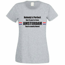 NOBODY'S PERFECT BUT IF YOU'RE FROM AMSTERDAM - Holland Themed Womens T-Shirt