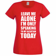 SPEAKING TO MY ALSATIAN - Dog / Pet / Gift Idea / Funny Themed Women's T-Shirt