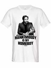 Californication Hank Moody Is My Homeboy T-Shirt white