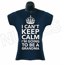 I Can't Keep Calm I'm Going To Be A Grandma Funny Cool Ladies T-Shirts S-XXL