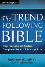 The Trend Following Bible: How Professional Traders Compound Wealth and...