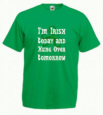 St. Patrick's Day Tee Shirt - I'm Irish Today and Hung Over Tomorrow