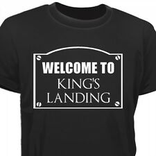 WELCOME TO KING'S LANDING - GAME OF THRONES GOT INSPIRED T-SHIRT