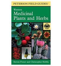 A Field Guide to Western Medicinal Plants and Herbs (Peterson Field Guides)