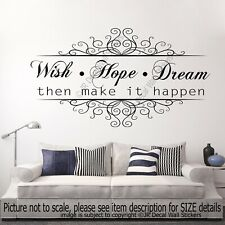 Wish. Hope. Dream then make it Happen Quote Vinyl Wall Decals Removable Stickers