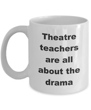 Theatre Teacher Coffee Mug Gifts –  Theatre Teachers Are All About The Drama Cup
