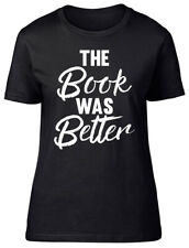 The Book was Better Fitted Womens Ladies T Shirt