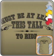 THIS TALL TO RIDE New FUNNY SLOGAN T-shirt. Mens: S-XXL
