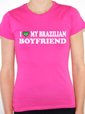 I Love My Brazilian Boyfriend - Womens Novelty T-Shirt - Various Sizes