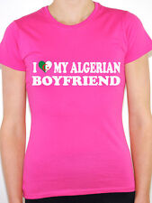 I LOVE MY ALGERIAN BOYFRIEND Algeria / North Africa / Fun Themed Womens T-Shirt