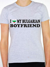 I LOVE MY BULGARIAN BOYFRIEND Bulgaria / Europe / Novelty Themed Womens T-Shirt