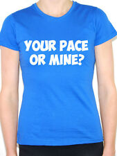 YOUR PACE OR MINE - Sports / Fitness / Training / Novelty Themed Womens T-Shirt