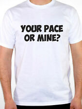 YOUR PACE OR MINE - Sports / Fitness / Training / Novelty Themed Mens T-Shirt