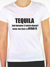 TEQUILA DONT HAVE TO DRINK IT Alcohol / Spirits / Humorous Themed Womens T-Shirt