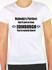 NOBODY'S PERFECT BUT IF YOU'RE FROM EDINBURGH - Scotland Themed Women's T-Shirt