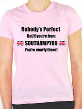 NOBODY'S PERFECT BUT IF YOU'RE FROM SOUTHAMPTON - UK Themed Women's T-Shirt